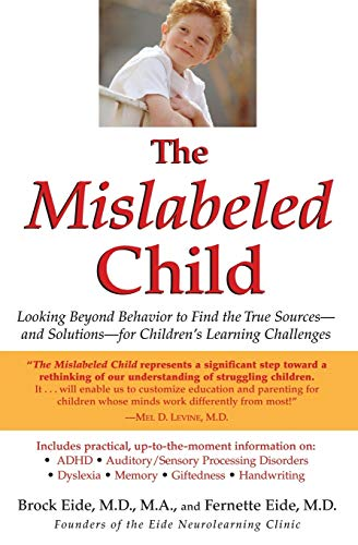 9781401308995: The Mislabeled Child: Looking Beyond Behavior to Find the True Sources and Solutions for Children's Learning Challenges