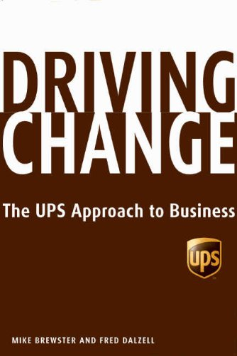 9781401309077: Driving Change: The UPS Approach to Business