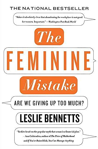 9781401309381: The Feminine Mistake: Are We Giving Up Too Much?