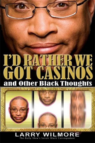 9781401309558: I'd Rather We Got Casinos: And Other Black Thoughts