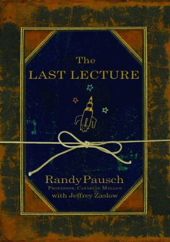 9781401309657: THE LAST LECTURE Publisher: Hyperion Books