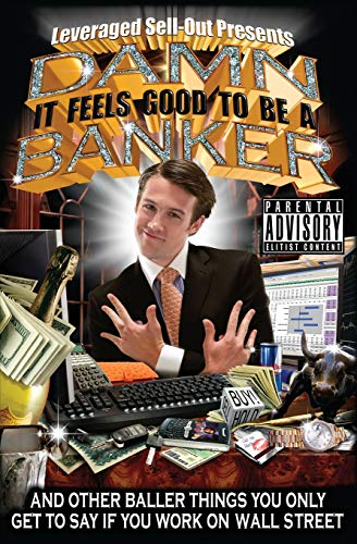 9781401309688: Damn, It Feels Good to Be a Banker: And Other Baller Things You Only Get to Say If You Work on Wall Street