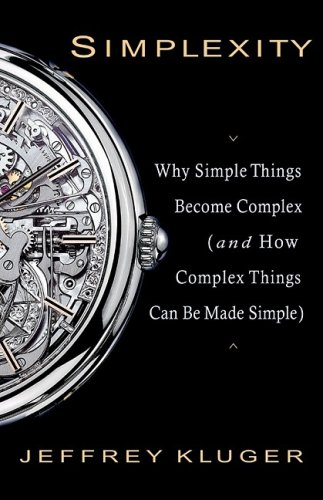 Simplexity: Why Simple Things Become Complex (and: Kluger, Jeffrey