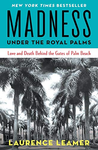 9781401310110: Madness Under the Royal Palms: Love and Death Behind the Gates of Palm Beach