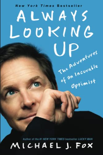 9781401310165: Always Looking Up: The Adventures of an Incurable Optimist