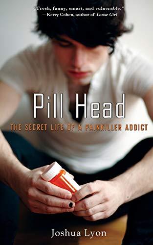9781401310226: Pill Head: The Secret Life of a Painkiller Addict