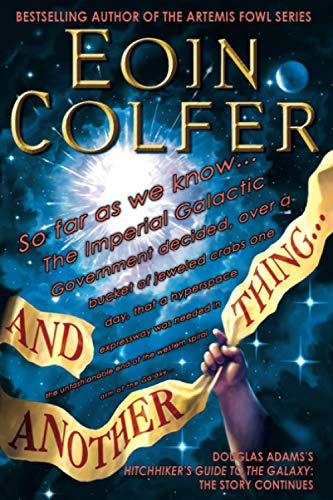 And Another Thing... (The Hitchhiker's Guide to the Galaxy): Colfer, Eoin