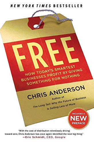 9781401310325: Free: How Today's Smartest Businesses Profit by Giving Something for Nothing