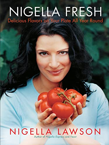 9781401310424: Nigella Fresh: Delicious Flavors on Your Plate All Year Round