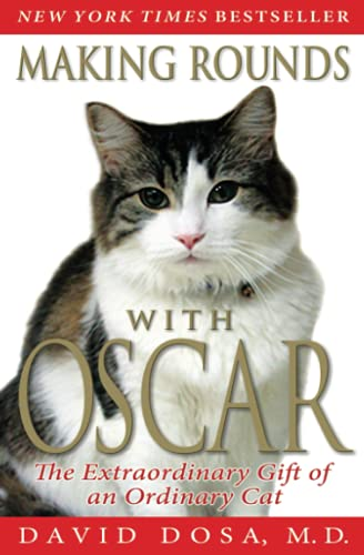 9781401310431: Making Rounds with Oscar: The Extraordinary Gift of an Ordinary Cat