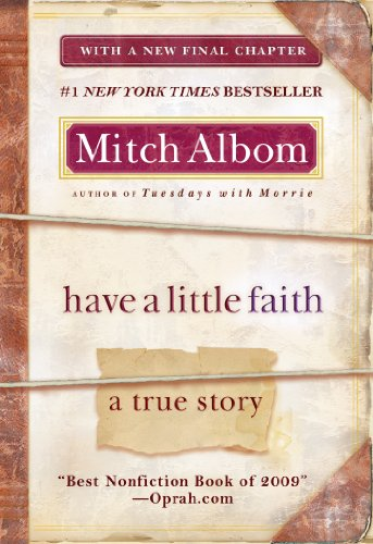 Have a Little Faith: A True Story: Albom, Mitch