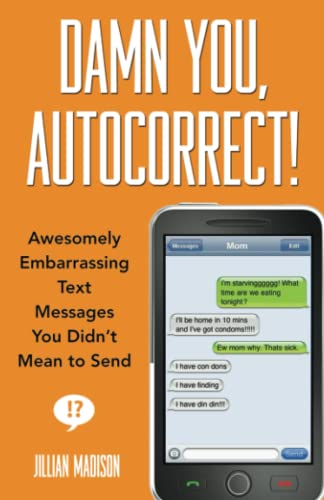 9781401310677: Damn You, Autocorrect!: Awesomely Embarrassing Text Messages You Didn't Mean to Send