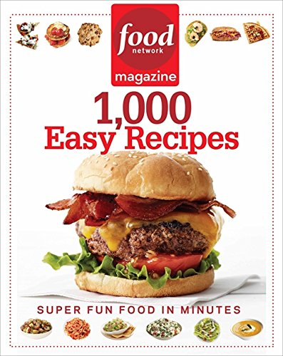 9781401310745: Food Network Magazine 1,000 Easy Recipes: Super Fun Food for Every Day
