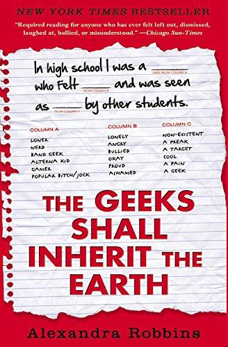 9781401310776: The Geeks Shall Inherit the Earth: Popularity, Quirk Theory, and Why Outsiders Thrive After High School