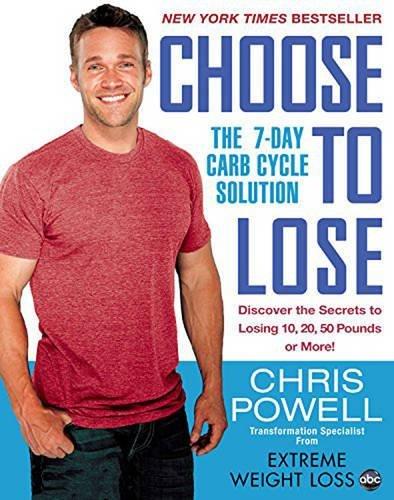 9781401312602: Choose to Lose: The 7-Day Carb Cycle Solution