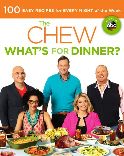 9781401312817: The Chew: What's for Dinner?: 100 Easy Recipes for Every Night of the Week
