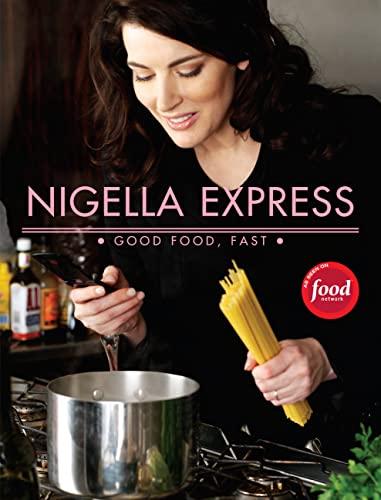 9781401322434: Nigella Express: 130 Recipes for Good Food, Fast