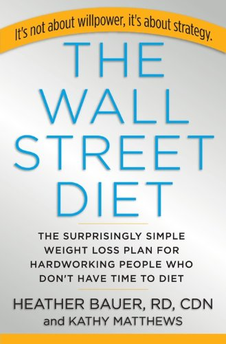 9781401322588: The Wall Street Diet: The Surprisingly Simple Weight Loss Plan for Hardworking People Who Don't Have Time to Diet