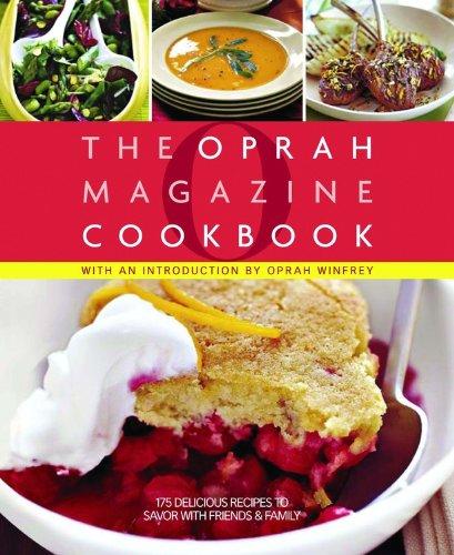 O, The Oprah Magazine Cookbook: Editors of O