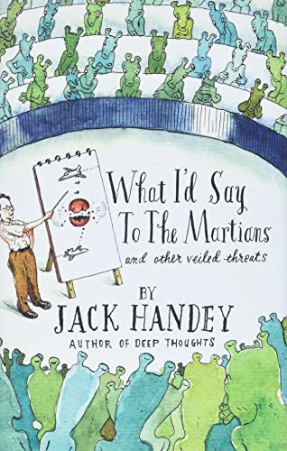 What I'd Say to the Martians: And Other Veiled Threats (1401322662) by Jack Handey