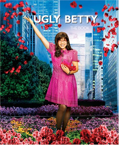 9781401322724: Ugly Betty: The Book