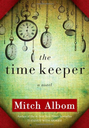 The Time Keeper: A Novel: Albom, Mitch