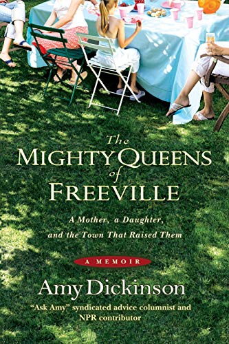 THE MIGHTY QUEENS OF FREEVILLE: Dickinson, Amy.