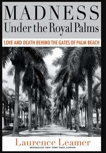 9781401322915: Madness Under the Royal Palms: Love and Death Behind the Gates of Palm Beach