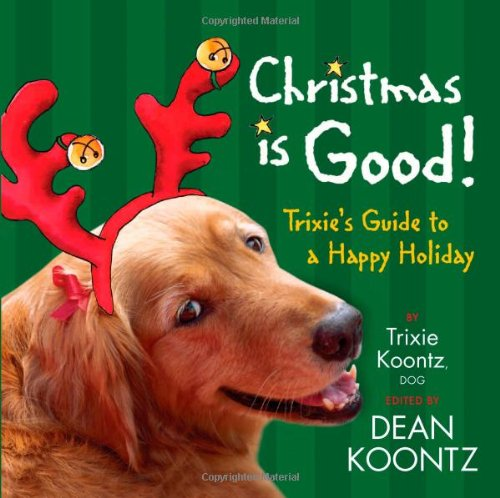 9781401322946: Christmas Is Good!: Trixie's Guide to a Happy Holiday