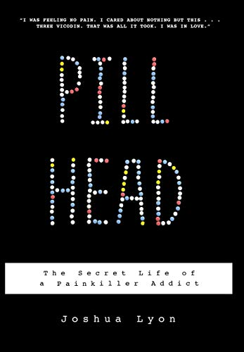 9781401322984: Pill Head: The Secret Life of a Painkiller Addict