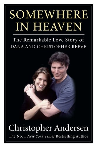 9781401323028: Somewhere in Heaven: The Remarkable Love Story of Dana and Christopher Reeve
