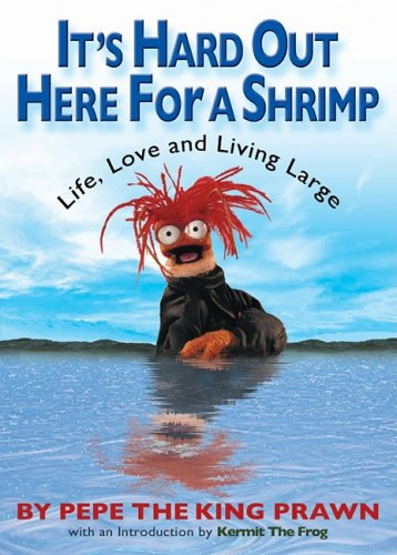 It's Hard Out Here For a Shrimp: Prawn,, Pepe the