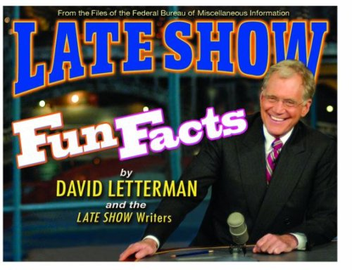 Late Show Fun Facts (1401323073) by David Letterman; The Late Show Writers