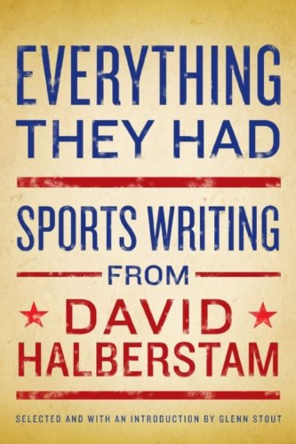 9781401323127: Everything They Had: Sports Writing from David Halberstam