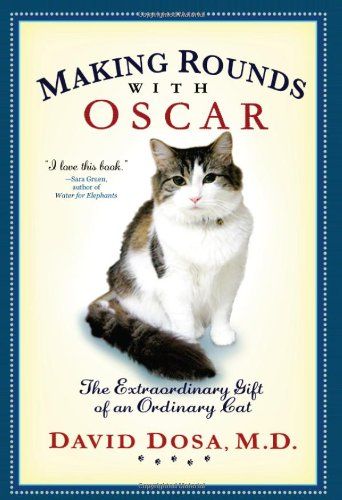 9781401323233: Making Rounds with Oscar: The Extraordinary Gift of an Ordinary Cat