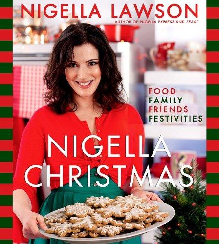 9781401323363: Nigella Christmas: Food, Family, Friends, Festivities