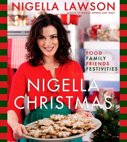 9781401323363: Nigella Christmas: Food Family Friends Festivities