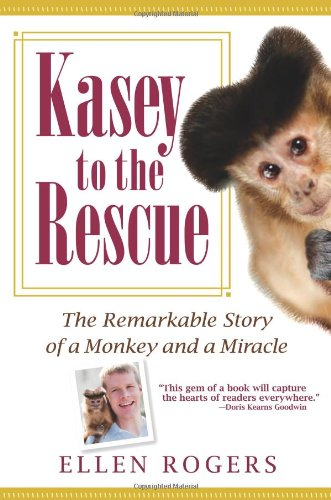 9781401323417: Kasey to the Rescue: The Remarkable Story of a Monkey and a Miracle