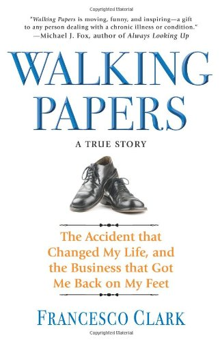 9781401323431: Walking Papers: The Accident that Changed My Life, and the Business that Got Me Back on My Feet