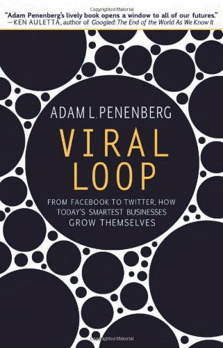 9781401323493: Viral Loop: From Facebook to Twitter, How Today's smartest Businesses Grow Themselves