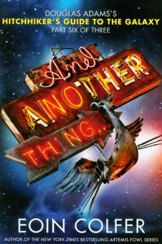 And Another Thing - Hitchhiker's Guide to: Eoin Colfer