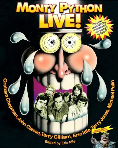 Monty Python Live! (1401323677) by Chapman, Graham; Cleese, John; Gilliam, Terry; Idle, Eric; Jones, Terry; Palin, Michael