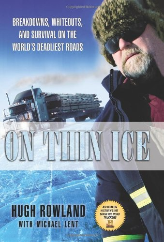 9781401323684: On Thin Ice: Breakdowns, Whiteouts, and Survival on the World's Deadliest Roads