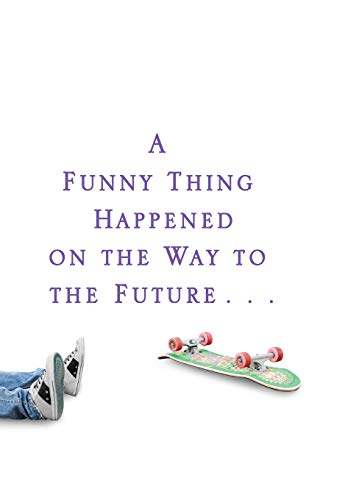 9781401323868: A Funny Thing Happened on the Way to the Future: Twists and Turns and Lessons Learned