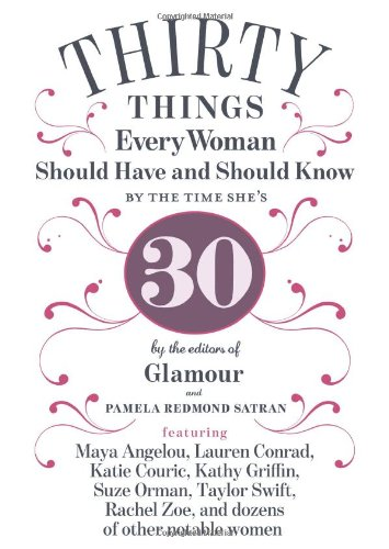 9781401324148: 30 Things Every Woman Should Have and Should Know by the Time She's 30
