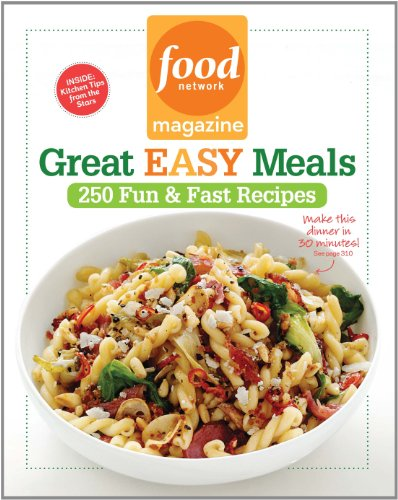 9781401324193: Food Network Magazine Great Easy Meals: 250 Fun & Fast Recipes