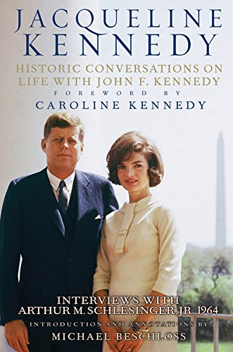 Jacqueline Kennedy: Historic Conversations on Life with: Kennedy, Caroline; Beschloss,