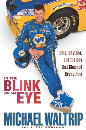 9781401324315: In the Blink of an Eye: Dale, Daytona, and the Day that Changed Everything