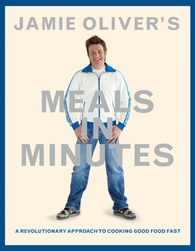 9781401324421: Jamie Oliver's Meals in Minutes: A Revolutionary Approach to Cooking Good Food Fast