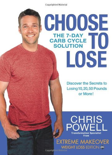 9781401324452: Choose to Lose: The 7-Day Carb Cycle Solution